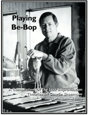 Playing Bebop -Charlie Shoemake