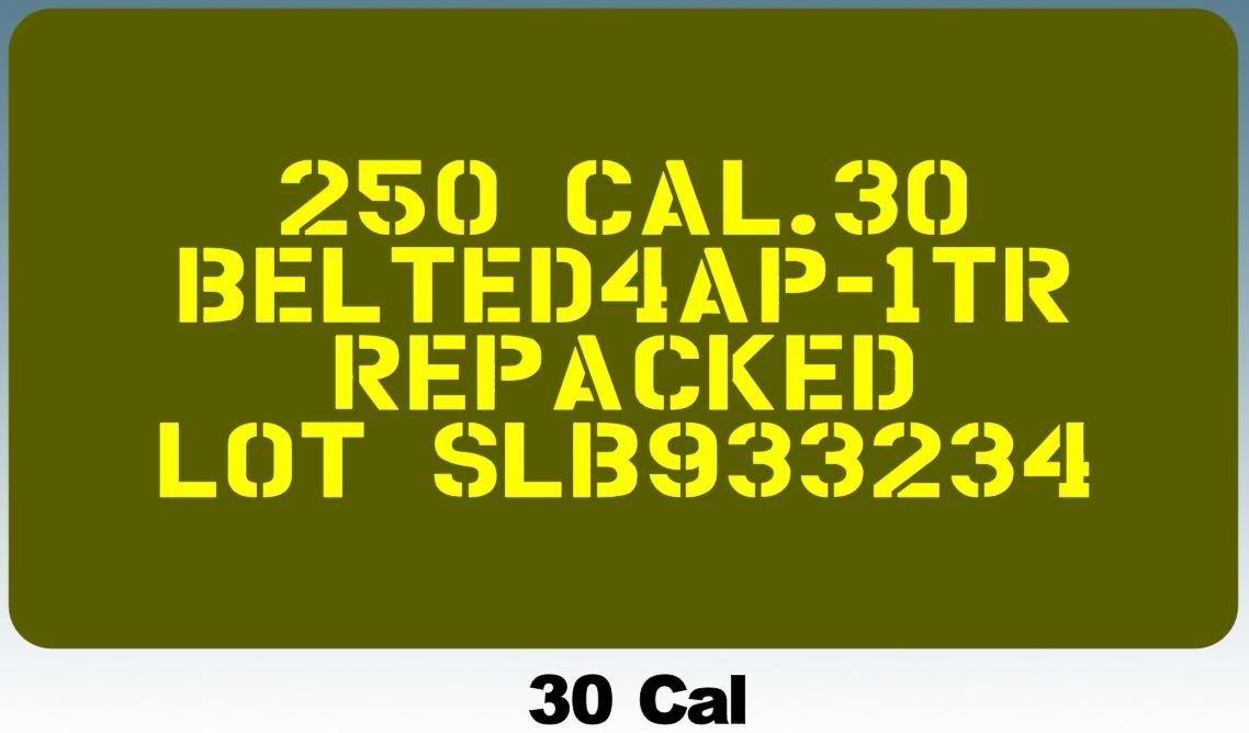 Ammo can stencil 30 Cal or 50 Cal