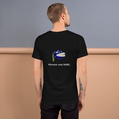 Mega Please Say Sike Short-Sleeve Unisex T-Shirt