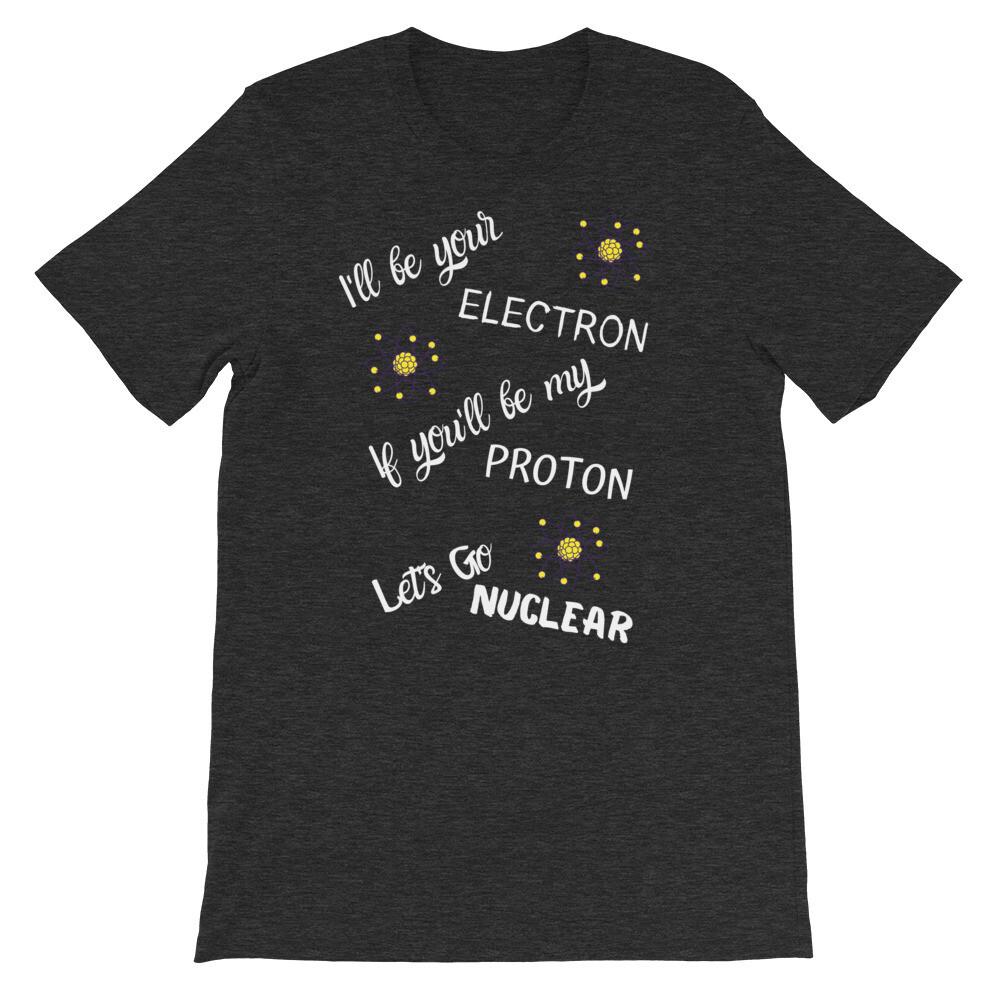 Let's Go Nuclear T-shirt
