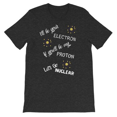 Let's Go Nuclear T-shirt