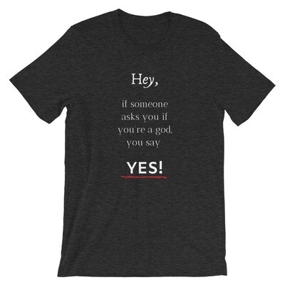If Someone Asks If Your God T-shirt