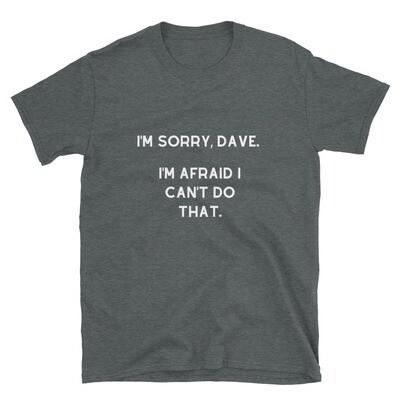 I'm Sorry Dave T-Shirt