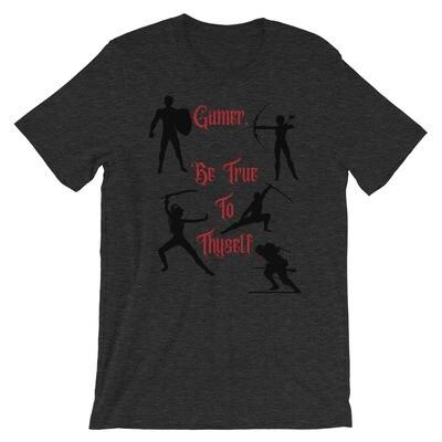 Gamer, Be True To Theyself T-shirt