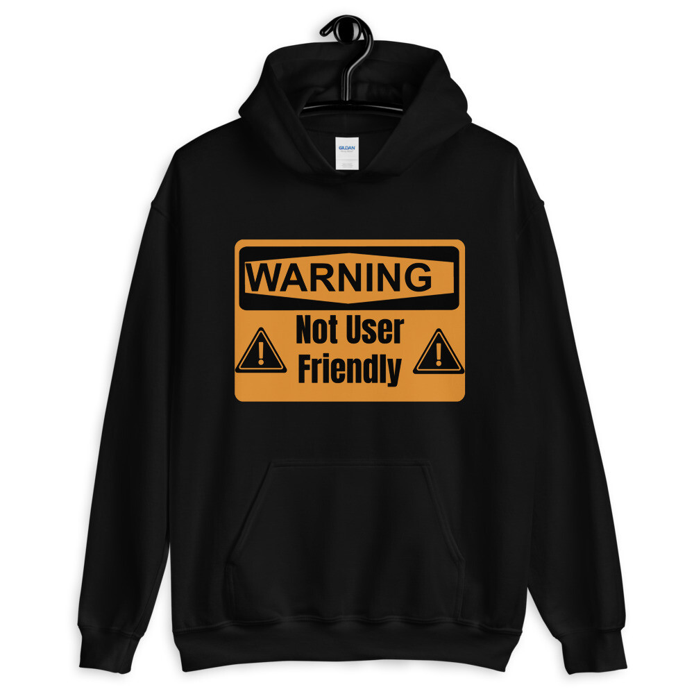 Not User Friendly Hoodie