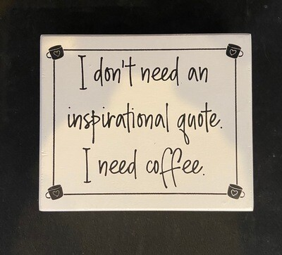 I Need Coffee Sign