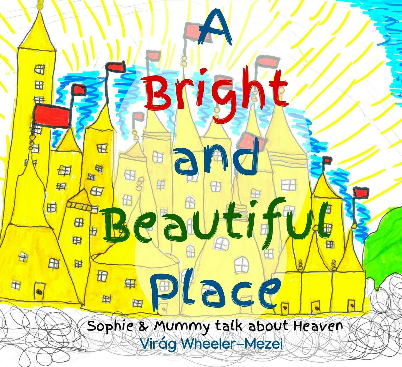 A Bright & Beautiful Place