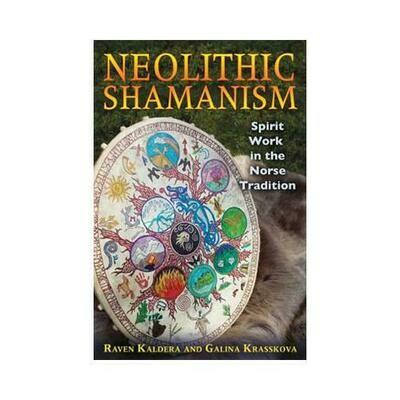 Neolithic Shamanism Norse Tradition by Raven & Galina Krasskova