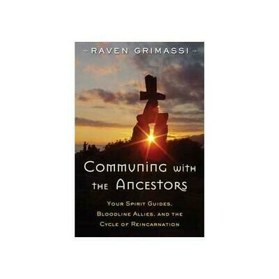 Communing with the Ancestors by Raven Grimassi
