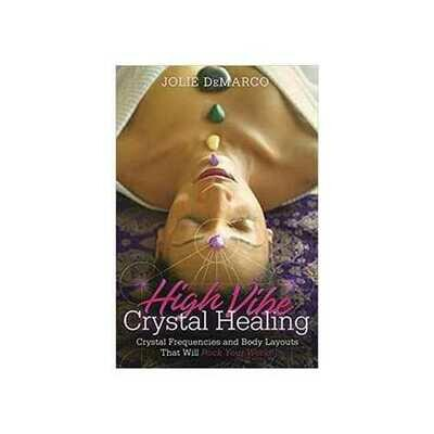 High Vibe Crystal Healing by Jolie DeMarco