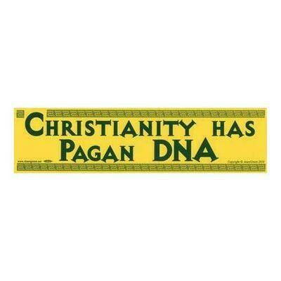 Christianity Has Pagan DNA bumper sticker
