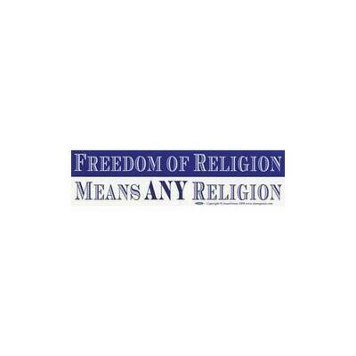 Freedom of Religion Means Any Religion bumper sticker