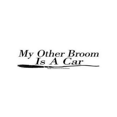 My Other Broom Is A Car bumper sticker