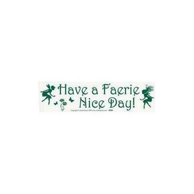 Have a Faerie Nice Day! bumper sticker