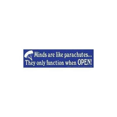 Minds are like parachutes... bumper sticker