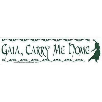 Gaia, Carry Me Home bumper sticker