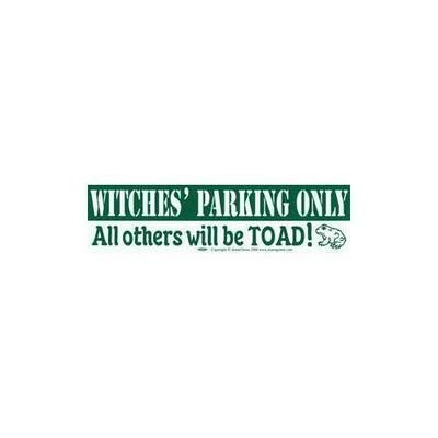 Witches' Parking Only All others will be Toad bumper sticker
