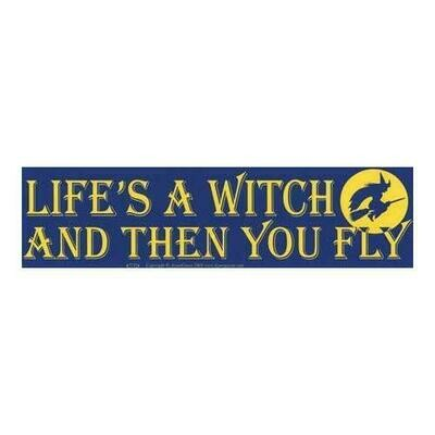 Life's A Witch And Then You Fly