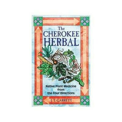 Cherokee Herbal by J T Garrett