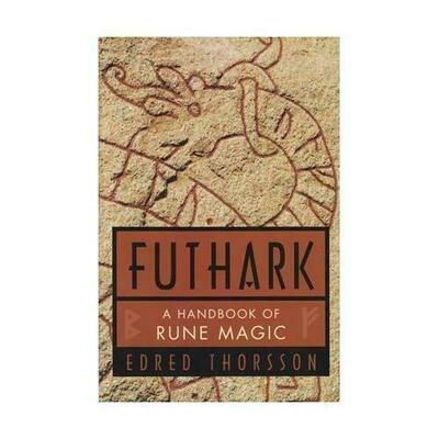 Futhark: Handbook Of Rune Magic by Thorsson & Flowers