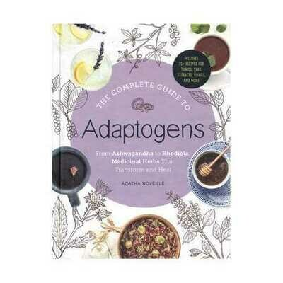 Complete guide to Adaptogens (hc) by Agatha Noveille