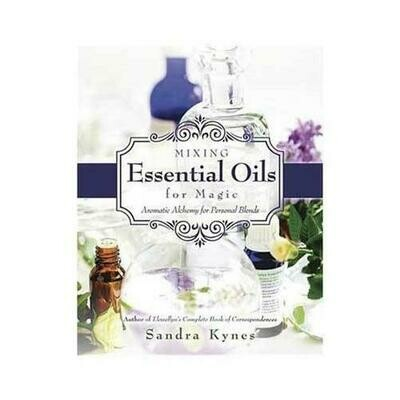Mixing Essential Oils for Magic by Sandra Kynes