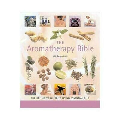 Aromatherapy Bible by Gill Farrer-Halls