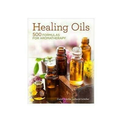 Healing Oils 500 Formulas for Aromatherapy by Schiller & Schiller
