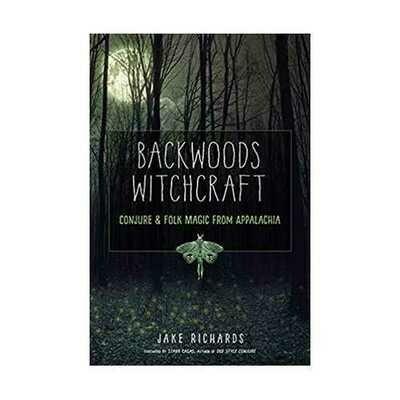 Backwoods Witchcraft by Jake Richards