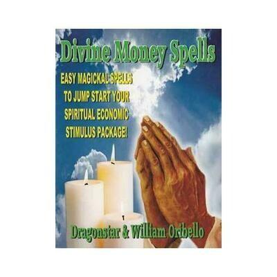 Divine Money Spells by William Oribello