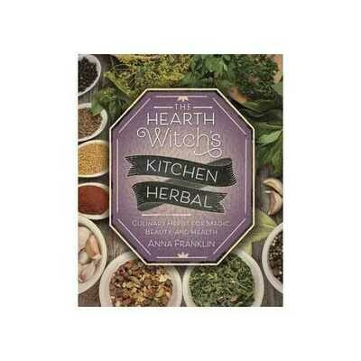 Hearth Witch's Kitchen Herbal by Anna Franklin