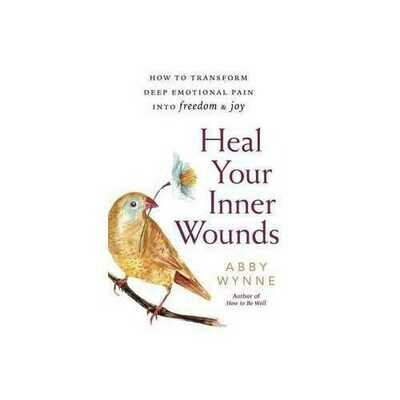 Heal Your Inner Wounds by Abby Wynne