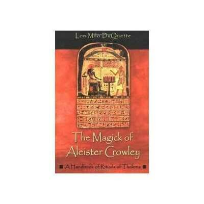 Magick of Alester Crowley by Lon Milo DuQuette