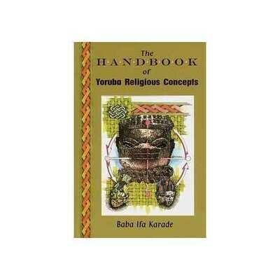 Handbook of Yorbua Religious Concepts by Baba Ifa Karade