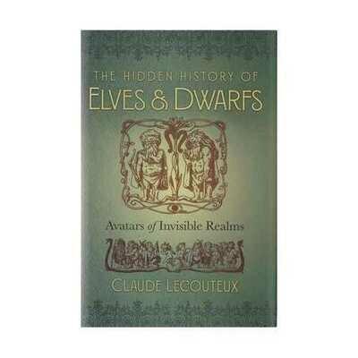 Hidden History of Elves & Dwarfs (hc) by Claude Lecouteux
