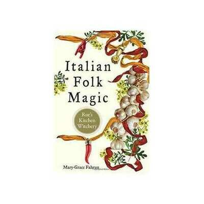 Italian Folk Magic by Mary-Grace Fahrum