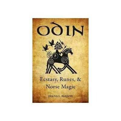 Odin, Ecstasy, Runes, & Norse Magic by Diana Paxson