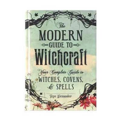 Modern Guide to Witchcraft by Skye Alexander