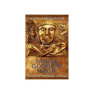 Norse Goddess Magic by Alice Karlsdottir