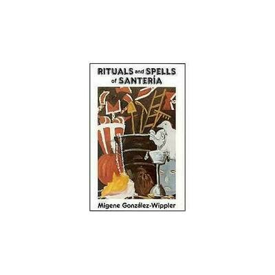 Rituals and Spells Of Santeria by Gonzalez-wippler
