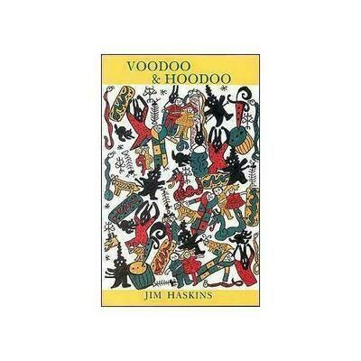 Voodoo and Hoodoo  by Jim Haskins