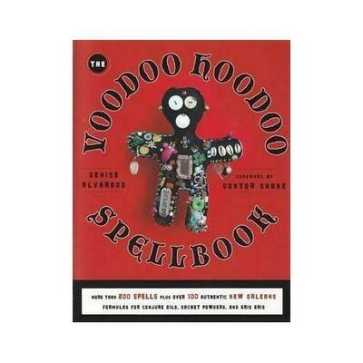Voodoo Hoodoo Spellbook by Denise Alvarado & Doktor Snake