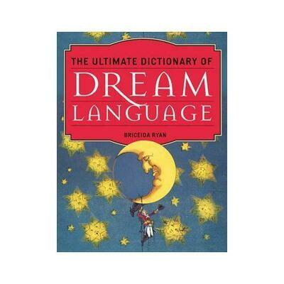 Ultimate Dict. Dream Language by Briceida Ryan