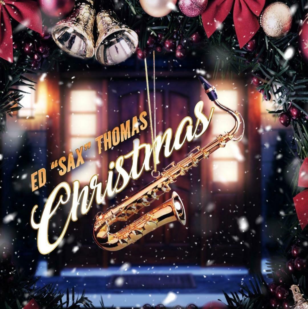 """PRE-ORDER:  Ed """"Sax"""" Thomas Christmas CD  (ship date Nov 18)"""