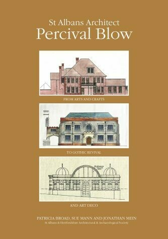 St Albans Architect Percival Blow: From Arts and Crafts to Gothic Revival and Art Deco
