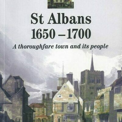 St Albans 1650-1700: A thoroughfare town and its people