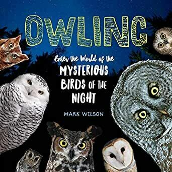 Owling: Mysterious Birds of the Night (Signed by Author)