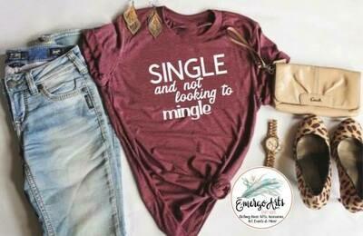Single Not Looking to Mingle Tee