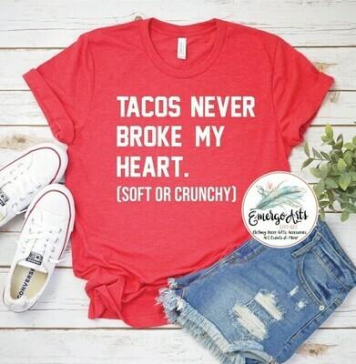 Tacos Never Broke My Heart Tee