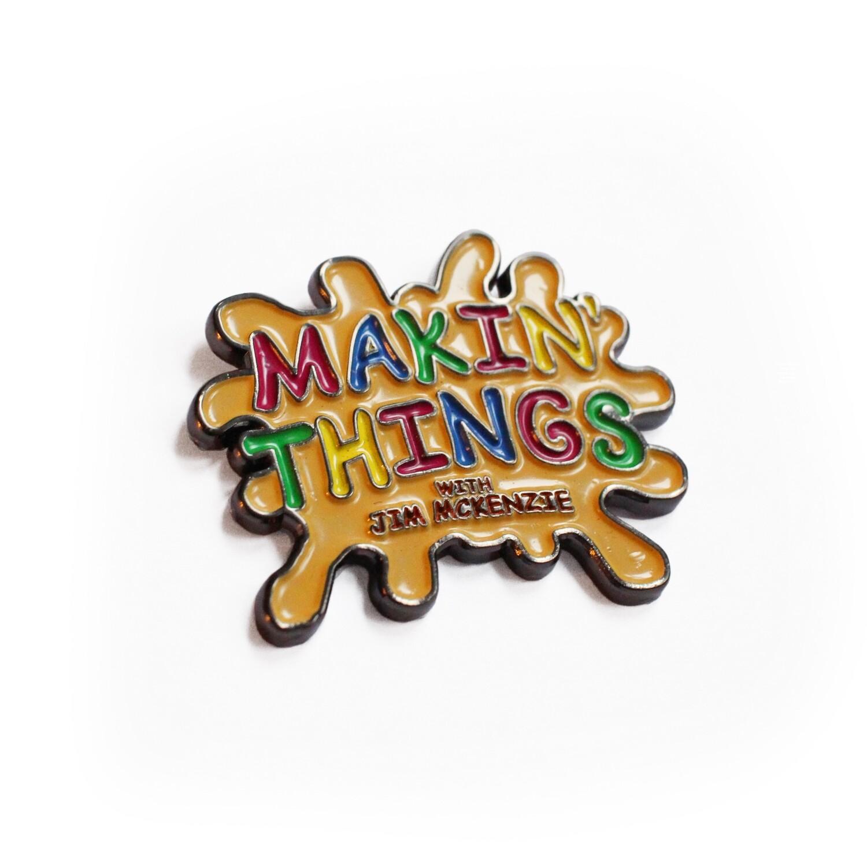 Jim McKenzie 'Makin Things' Pin